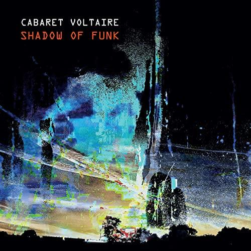 Cabaret Voltaire - Shadow Of Funk (EP)