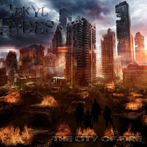 Jekyl Hydes - The City of Fire