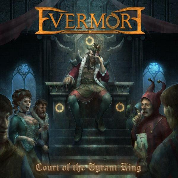 Evermore - Court Of The Tyrant King