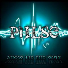 Pulse - Show Me the Way
