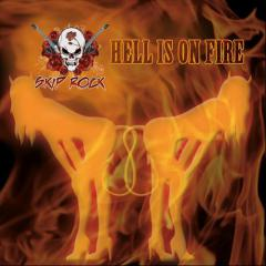 Skip Rock - Hell Is On Fire (Single)