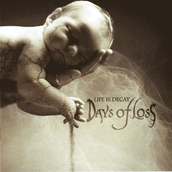 Days Of Loss  - Life Is Decay