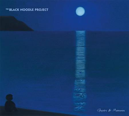 The Black Noodle Project - Ghosts & Memories