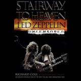 Richard Cole, Richard Trubo - Stairway To Heaven: Led Zeppelin Uncensored