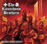 The Raunchous Brothers - Hail Metal....Destroy Faggotry!