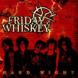 Friday Whiskey - Hard Night (EP)