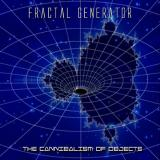Fractal Generator - The Cannibalism of Objects (EP)