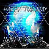 Happy Tuesday - Inner Voices