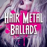 Various Artists - Hair Metal Ballads