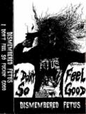 Dismembered Fetus - I Don't Feel So Good (demo)