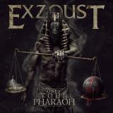 Exzoust  - Obey Your Pharaoh