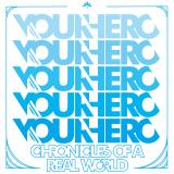 Your Hero - Chronicles of A Real World