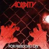 Acridity - For Freedom I Cry