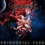 Chronicle - Primordial Fear