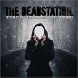 The Deadstation - Episode 1: Like Peering into the Deepest Ocean Abyss