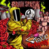 Brain Spasm - Toxic Monstrosities (EP) (Lossless)