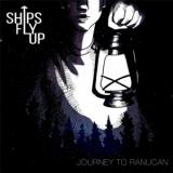 Ships Fly Up - Journey to Ranucan