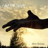 Out Of Sight  - Slow Release