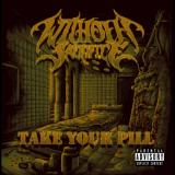 Without Sacrifice - Take Your Pill
