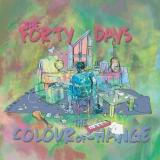 The Forty Days  - The Colour Of Change