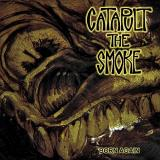 Catapult The Smoke - Born Again