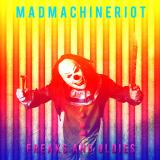 Madmachineriot  - Freaks and Oldies