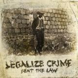Legalize Crime - Beat The Law