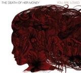 The Death of Her Money - Discography (2007 - 2013)