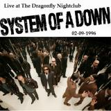 System of a Down - Live at The Dragonfly, Hollywood, CA, 02-09-1996 (Lossless)