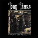 Tony Tears - Music From The Astral Worlds (2000-2014) (Boxed set)