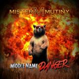Mistermutiny - Middle Name Danger