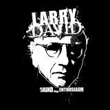 Larry David - Grind Your Enthusiasm