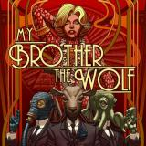 My Brother, the Wolf - My Brother, the Wolf