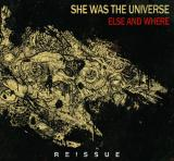 She Was The Universe - Else And Where (Reissue 2017)