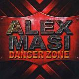 Alex Masi - Danger Zone