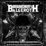 Debauchery vs Balgeroth - In der Hölle spricht man Deutsch (Split) (3 CD) (Lossless)