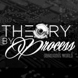 Theory by Process - Obnoxious World