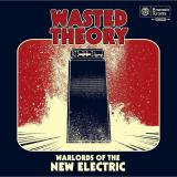 Wasted Theory - Warlords of the New Electric