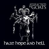 Attracted By Goats - Haze Hope and Hell