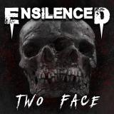 Ensilenced - Two Face