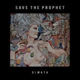 Save The Prophet - Diwata