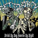 Set To Destroy - Drink By Day and Swerve By Night (EP)