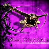 Slug Syndicate - Carriers Of A New Anomaly