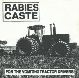 Rabies Caste - For the Vomiting Tractor Drivers