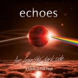 Echoes - Live From The Dark Side A Tribute To Pink Floyd (Live)