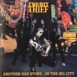 Two Bit Thief - Another Sad Story...In the Big City