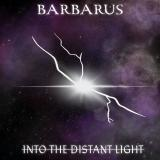 Barbarus - Into The Distant Light