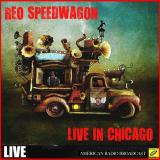 REO Speedwagon - Live in Chicago