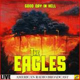 The Eagles - Good Day In Hell (Live)