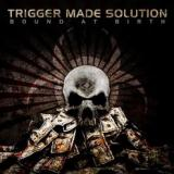 Trigger Made Solution - Bound At Birth (EP)